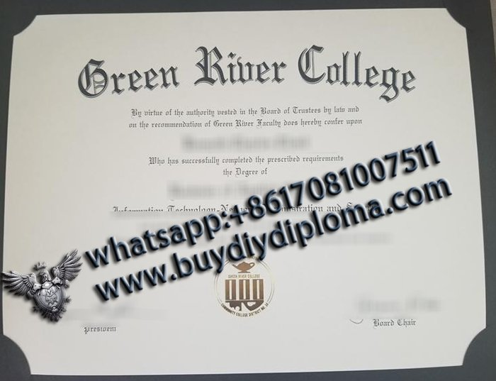 Would you like to havev a fake Green River College Diploma?